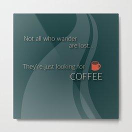 Coffee Wanderlust Metal Print