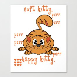 A perfect gift for cat lovers, pet lovers, who mostly like kitten, pussy cat Happy Soft & Warm Kitty Canvas Print