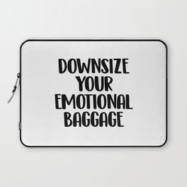 Downsize your emotional baggage Laptop Sleeve