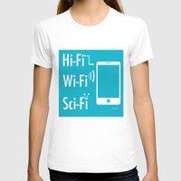 sci fi T-shirts featuring Hi Fi Wi Fi Sci Fi by Seedoiben