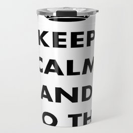 Keep Calm and Do The Locomotion Travel Mug