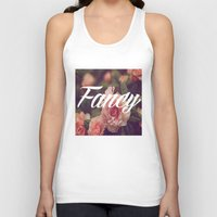 fancy Tank Tops featuring Fancy by Aitana Yvette