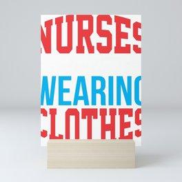 Nursing Funny Nurses Do It Wearing Clothes Sexy Nurse Medical Professional Mini Art Print