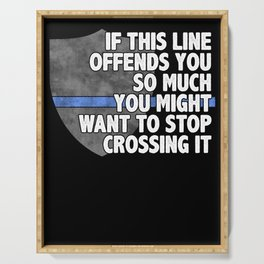 If This Line Offends You Police Officer Cop Serving Tray