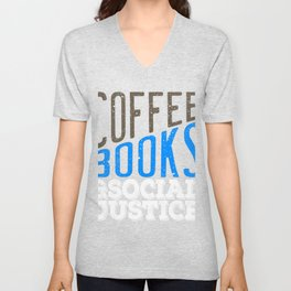 """""""Coffee Books and Social Justice"""" tee design made for both coffee and book lovers out there!  Unisex V-Neck"""