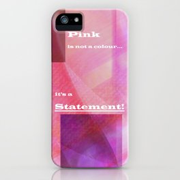 Pink Statement iPhone Case
