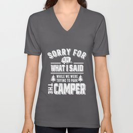 Sorry for what I said while I was Parking the Camper Unisex V-Neck