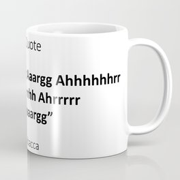 Daily quote Chewbacca Coffee Mug