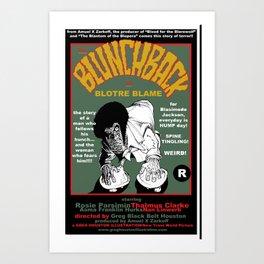 the Blunchbacl of Blotre Blame Art Print