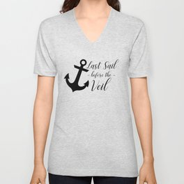 Last Sail Before the Veil Bachelorette Unisex V-Neck