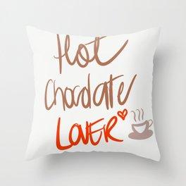 Hot Chocolate lover Throw Pillow