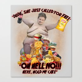 She just called you fat Canvas Print