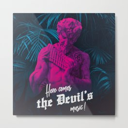 Here comes the Devil's music! Metal Print