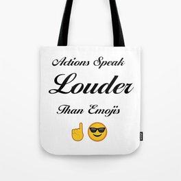 Actions Speak Louder Than Emojis Tote Bag
