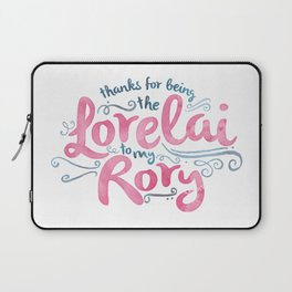 You're the Lorelai to My Rory Laptop Sleeve