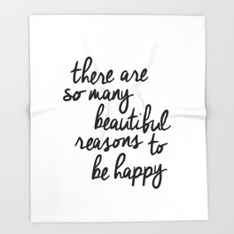 There Are So Many Beautiful Reasons to Be Happy typography poster design home decor bedroom wall art Throw Blanket