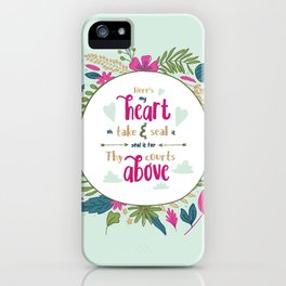"""Here's My Heart"" Hymn Lyric iPhone Case"