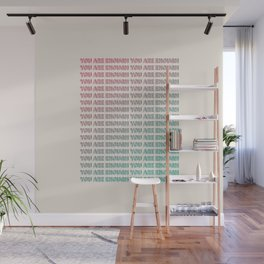 You Are Enough - Typography Wall Mural