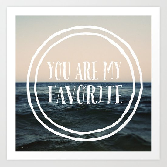 You Are My Favorite Art Print