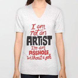 Not an Artist... Unisex V-Neck