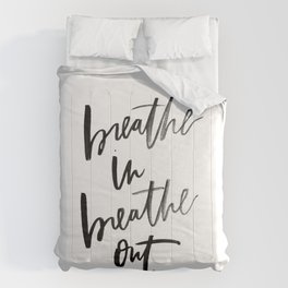 Breathe In Breathe Out Comforters