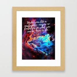MAKE YOUR LIFE A MASTERPIECE Framed Art Print