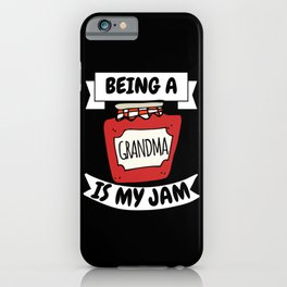Being A Grandma Is My Jam iPhone Case