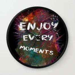 enjoy every moments Wall Clock