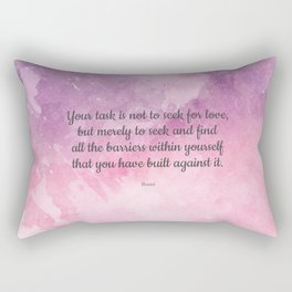 Your task is not to seek for love - Rumi Rectangular Pillow