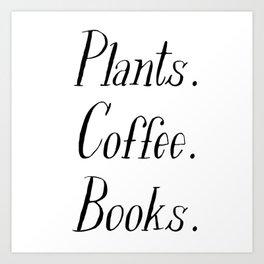 Plants, Coffee and Books Art Print