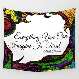Everything You Can Imagine Is Real Wall Tapestry