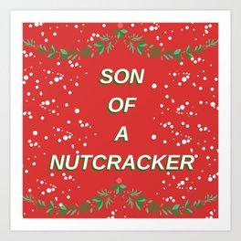 Son of a Nutcracker Art Print