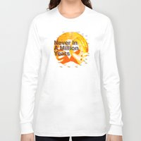 waldo Long Sleeve T-shirts featuring Never In A Million Years < The NO Series (Orange) by Wayne Edson Bryan