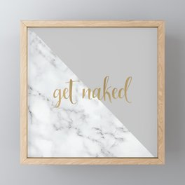 Get Naked Bathroom and Bedroom Quote, Grey, Gold Marble Framed Mini Art Print