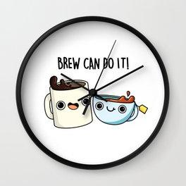 Brew Can Do It Cute Coffee Pun Wall Clock