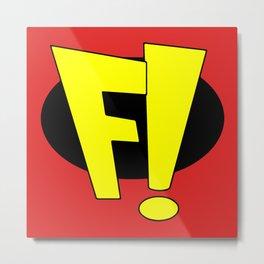 F! - Freakazoid! Metal Print