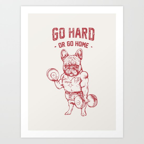 GO HARD OR GO HOME FRENCHIE by huebucket