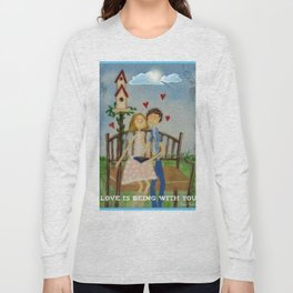 Love is being with you. Long Sleeve T-shirt