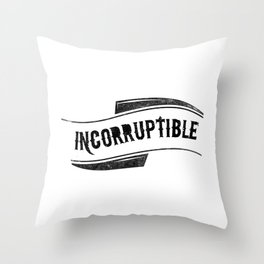 Incorruptible Throw Pillow