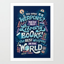 Books are the best weapons Art Print