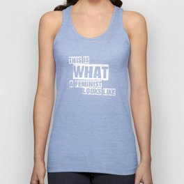This Is What A Feminist Looks Like Unisex Tank Top