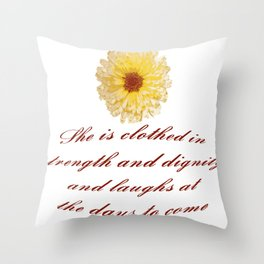 She Is Clothed With Strength And Dignity Proverbs 31:25 Throw Pillow