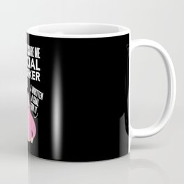 You Can't Scare Me I'm A Social Worker I Have Heard It Seen Coffee Mug