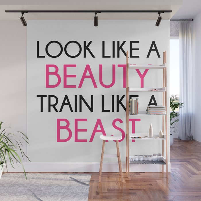 Look Like A Beauty Train Beast Gym Quote Wall Mural By Jcanimals