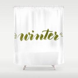 Winter - green Shower Curtain