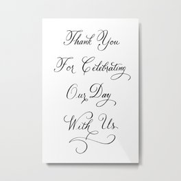 Thank You For Celebrating Our Day Metal Print