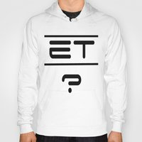 et Hoodies featuring ET? by TLineInc