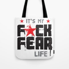 F★CK FEAR (it's YOUR life) Tote Bag