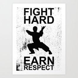 FIGHT HARD EARN RESPECT Art Print