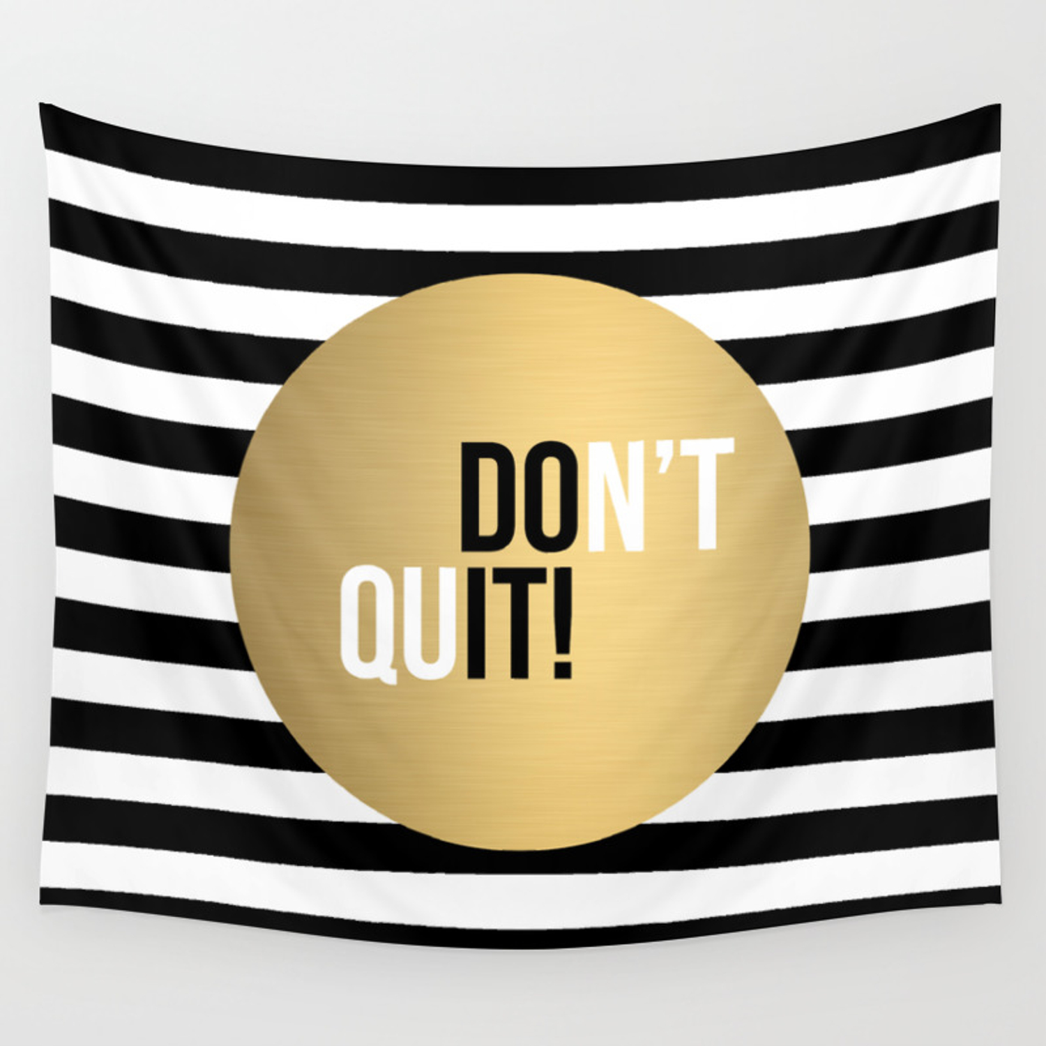 Don T Quit Wall Tapestry By Kellyjane Society6